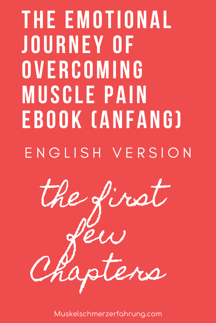 The First Few Chapters of The Emotional Journey of Ocercoming Muscle Pain Ebook Muskelschmerzerfahrung